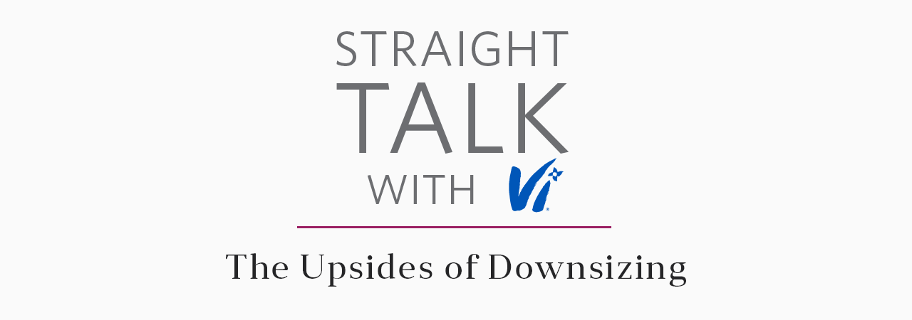 "Straight Talk with Vi logo with article title, ""The Upsides of Downsizing"" underneath"